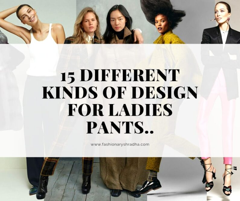15 DIFFERENT KINDS OF DESIGN FOR LADIES PANTS